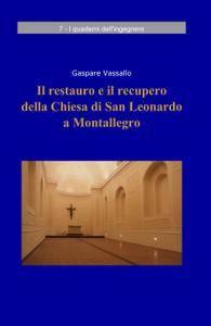 Il restauro e il recupero della Chiesa di San Leonardo a Montallegro