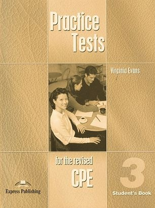 Practice Tests for the revised CPE 3. Student's Book