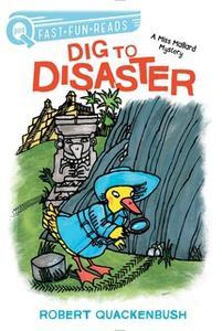 «Dig to Disaster» by Robert Quackenbush