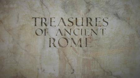 BBC - The Treasures of Ancient Rome (2012)