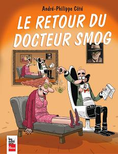 Docteur Smog - Tome 3 - Le Retour du Docteur Smog