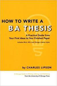 How to Write a BA Thesis: A Practical Guide from Your First Ideas to Your Finished Paper (Repost)