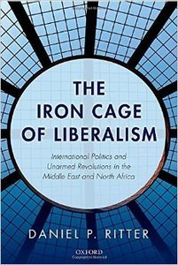 The Iron Cage of Liberalism: International Politics and Unarmed Revolutions in the Middle East and North Africa (repost)