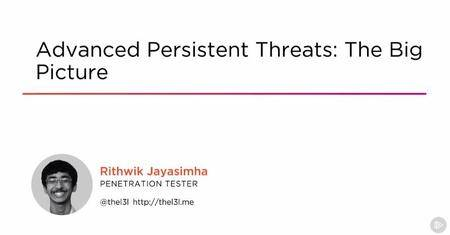 Advanced Persistent Threats: The Big Picture