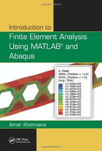 Introduction to Finite Element Analysis Using MATLAB® and Abaqus (repost)