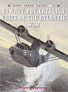 US Navy PBY Catalina Units of the Atlantic War (Combat Aircraft)