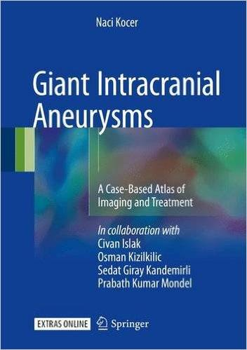 Giant Intracranial Aneurysms: A Case-Based Atlas of Imaging and Treatment