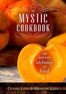 The Mystic Cookbook: The Secret Alchemy of Food (Repost)