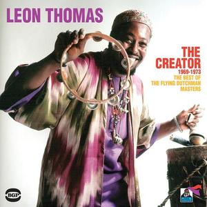 Leon Thomas - The Creator 1969-1973: The Best Of The Flying Dutchman Masters (2013)