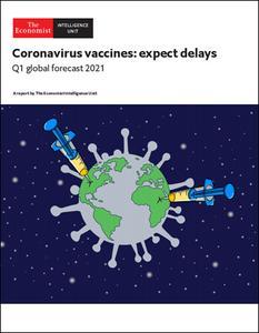 The Economist (Intelligence Unit) - Coronavirus vaccines: expect delays (2021)