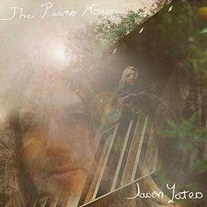 Jason Yates - The Piano House (2017) [Official Digital Download]