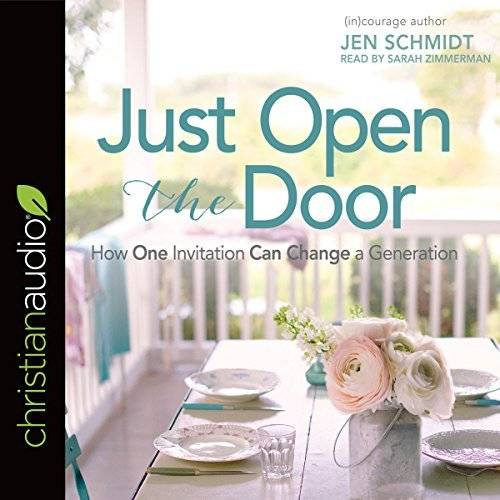 Just Open the Door: How One Invitation Can Change a Generation [Audiobook]