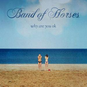 Band Of Horses - Why Are You OK (2016) [Official Digital Download 24-bit/96kHz]