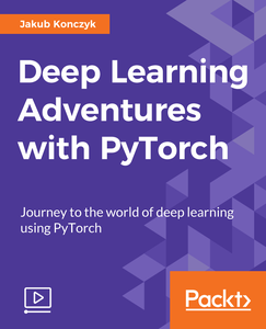 Deep Learning Adventures with PyTorch