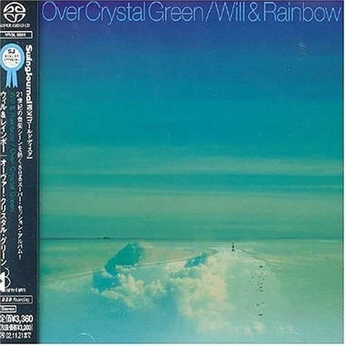 Will & Rainbow - Over Crystal Green (2002) [Japan] SACD ISO + Hi-Res FLAC