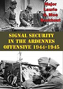 Signal Security in the Ardennes Offensive: 1944-1945