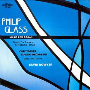 Kevin Bowyer - Philip Glass: Music for Organ; Christopher Bowers-Broadbent: Duets and Canons (2001)
