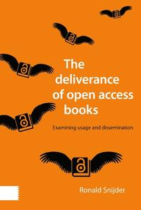 The deliverance of open access books : Examining usage and dissemination by Snijder, R.