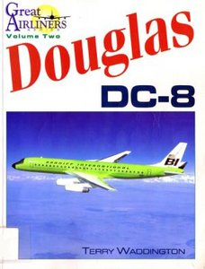 Douglas DC-8 (Great Airliners Series, Vol. 2)