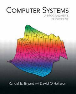 Computer Systems:A Programmers Perspective with Introduction to RISC Assembly Language Programming
