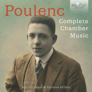 Matteo Fossi - Poulenc: Complete Chamber Music (2017)