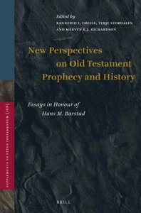New Perspectives on Old Testament Prophecy and History: Essays in Honour of Hans M. Barstad