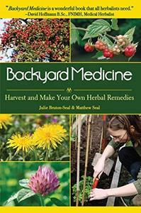 Backyard Medicine: Harvest and Make Your Own Herbal Remedies (Repost)