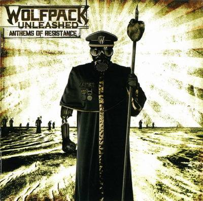 Wolfpack Unleashed - Anthems Of Resistance (2007)