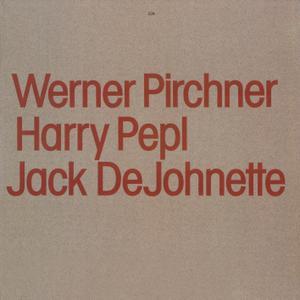 Werner Pirchner, Harry Pepl, Jack DeJohnette - Werner Pirchner, Harry Pepl, Jack DeJohnette (1983/2019) [24/44]