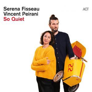 Serena Fisseau & Vincent Peirani - So Quiet (2019) [Official Digital Download]