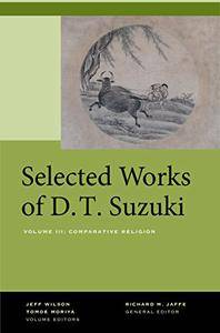 Selected Works of D.T. Suzuki, Volume III: Comparative Religion