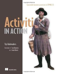 Activiti in Action: Executable business processes in BPMN 2.0 (Repost)