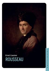 Ernst Cassirer - Rousseau (2015)