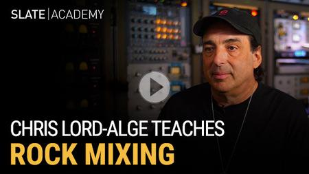 Slate Academy - Chris Lord-Alge Teaches Rock Mixing (2019)