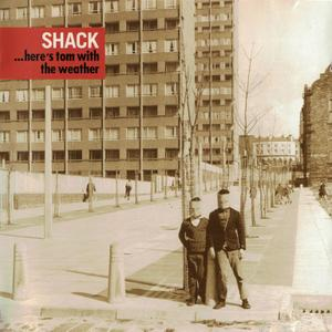 Shack - ... Here's Tom With The Weather (2003)