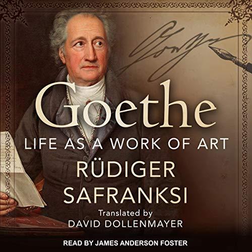 Goethe: Life as a Work of Art [Audiobook]
