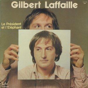 Gilbert Laffaille - Le Président Et L'Éléphant (1977) FR 1st Pressing - LP/FLAC In 24bit/96kHz