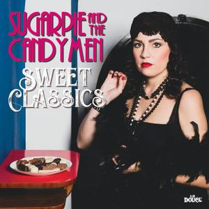 Sugarpie And The Candymen - Sweet Classics (2019)