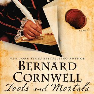 «Fools and Mortals» by Bernard Cornwell
