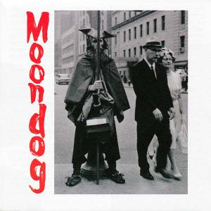 Moondog - The Viking Of Sixth Avenue (2005) {Honest Jon's Records HJRCD18}