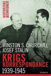 «Krigskorrespondance 1939-1945 mellem Churchill og Stalin» by Winston Churchill,Joseph Stalin