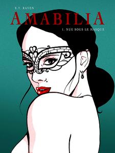 Amabilia - Tome 1 - Nue sous le Masque