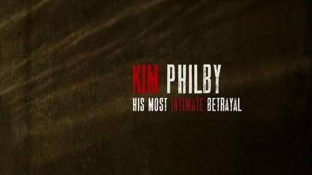 BBC - Kim Philby: His Most Intimate Betrayal (2014)