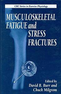 Musculoskeletal Fatigue and Stress Fractures