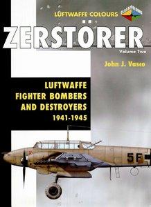 Zerstorer Volume 2: Luftwaffe Fighter-Bombers & Destroyers 1941-1945 (repost)