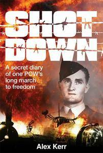 Shot Down: A Secret Diary of One POW's Long March to Freedom