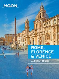 Moon Rome, Florence & Venice (Travel Guide), 2nd Edition