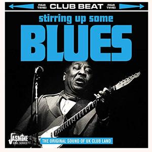 Club Beat Stirring Up Some Blues (The Original Sound of UK Club Land) (2019)