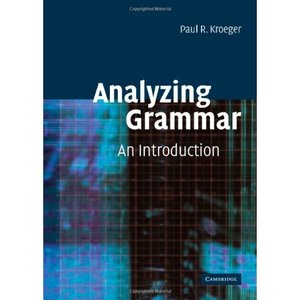 """Paul R. Kroeger, """"Analyzing Grammar: An Introduction (Cambridge Textbooks in Linguis)"""" (Repost)"""