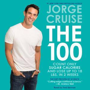 The 100: Count ONLY Sugar Calories and Lose Up to 18 Lbs. in 2 Weeks [Audiobook]